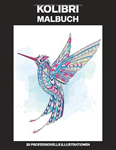 Kolibri Malbuch: Malbuch für Erwachsene mit erstaunlichen Kolibris Zeichnungen, 25 professionelle Illustrationen für Stressabbau und Entspannung (Kolibri Malseiten, Band 1)