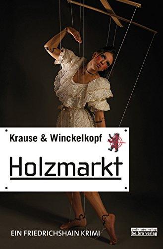 Holzmarkt: Ein Berlin Krimi (Friedrichshain-Krimis)