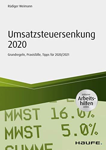 Umsatzsteuersenkung 2020 - inkl. Arbeitshilfen online: Grundregeln, Praxisfälle,...