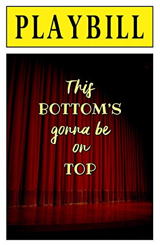 Playbill: This Bottom's Gonna be on TOP!: Blank Journal and Musical Theater Gift