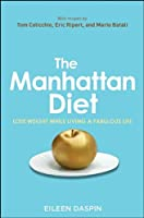 The Manhattan Diet: Lose Weight While Living a Fabulous Life