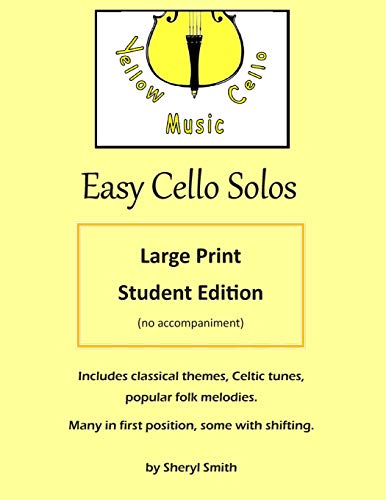 Easy Cello Solos - Large Print Edition: classical themes, Celtic tunes, popular folk melodies, Christian hymns.