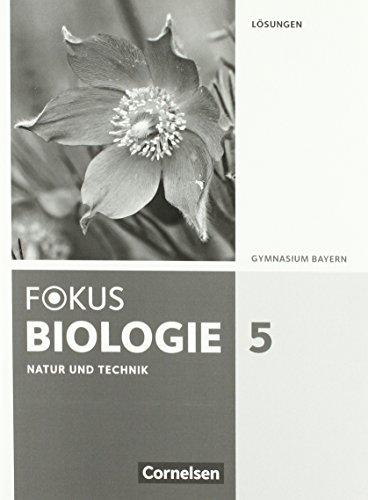 Fokus Biologie - Neubearbeitung - Gymnasium Bayern: 5. Jahrgangsstufe: Natur und Technik - Biologie - Lösungen zum Schülerbuch