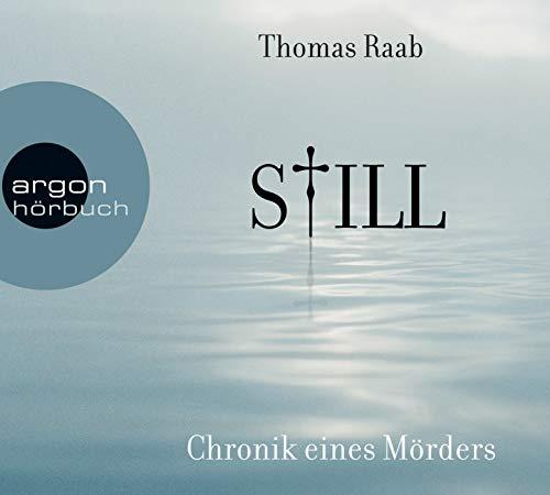 Buchseite und Rezensionen zu 'Still: Chronik eines Mörders' von Thomas Raab