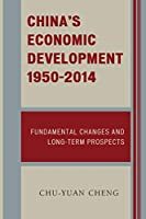 China's Economic Development 1950-2014: Fundamental Changes and Long-Term Prospects