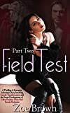 Field Test (Part Two): A Thrilling & Romantic Adventure Story Involving Gender Transformation and the Secret Development of Ultra-Realistic 'Next-Gen' Female Bodysuits