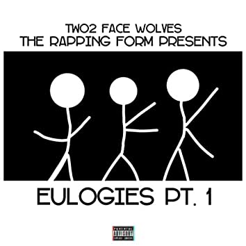 The Rapping Form Presents: Eulogies, Pt. 1