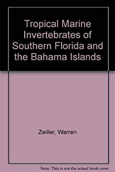 Tropical Marine Invertebrates of Southern Florida and the Bahama Islands 0471981532 Book Cover