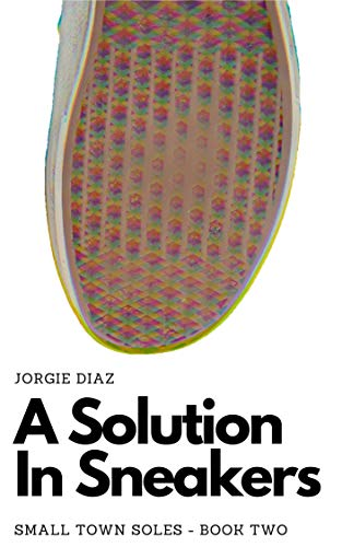A Solution In Sneakers: A Small Town Soles Story (English Edition)