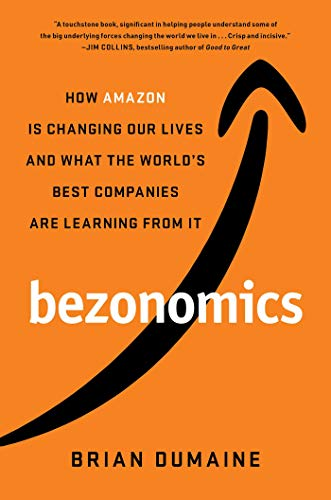 Bezonomics: How Amazon Is Changing Our Lives and What the World's Best Companies Are Learning from I