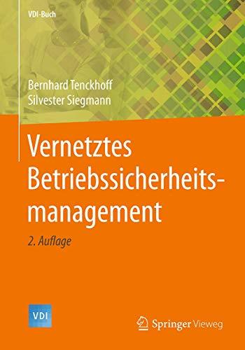 Vernetztes Betriebssicherheitsmanagement (VDI-Buch)