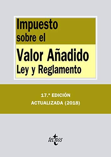 Impuesto sobre el Valor Añadido: Ley y Reglamento (Derecho - Biblioteca de Textos Legales)