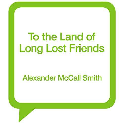 To the Land of Long Lost Friends audiobook cover art
