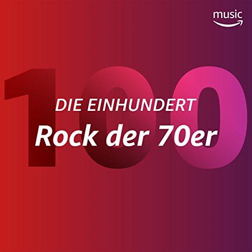Die Einhundert: Rock der 70er