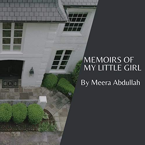 Memoirs of My Little Girl, Part One Audiobook By Meera Abdullah cover art