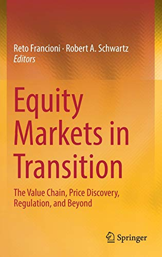 Equity Markets in Transition: The Value Chain, Price Discovery, Regulation, and Beyond
