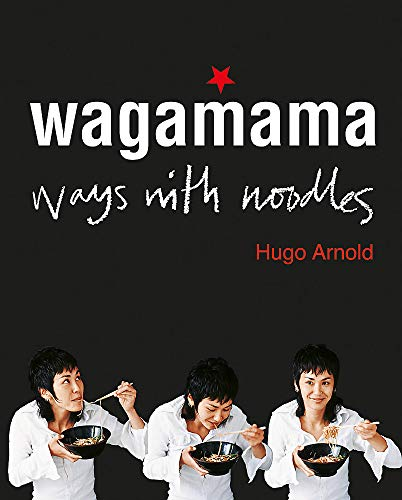 Wagamama Ways With Noodles (Cookery)