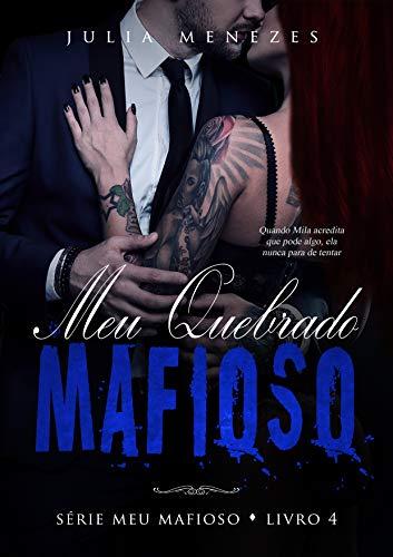 Meu Quebrado Mafioso (Série Meu Mafioso Livro 4)