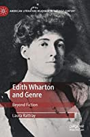 Edith Wharton and Genre: Beyond Fiction (American Literature Readings in the 21st Century)