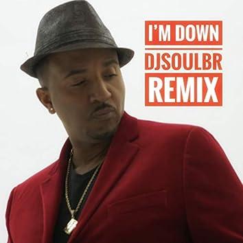 I'm Down DjSoulBr