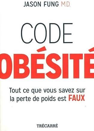 Code obésité: Tout ce que vous savez sur la perte de poids est faux