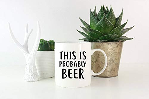 Beer Lovers Mug, This is probably beer, Funny Beer Mug, Beer Lovers Gifts, Homebrewing Mug, Homebrewing Gifts, Brewer Mug