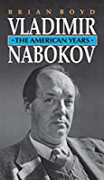 Vladimir Nabokov: The American Years (Princeton Paperbacks)