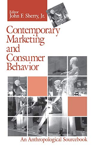 Contemporary Marketing and Consumer Behavior: An Anthropological Sourcebook