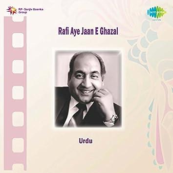 Rafi Aye Jaan E Ghazal