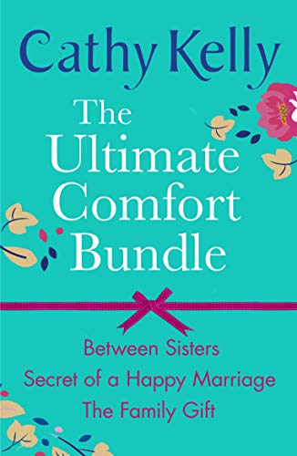 The Ultimate Comfort Bundle: Between Sisters, Secrets of a Happy Marriage and The Family Gift (English Edition)