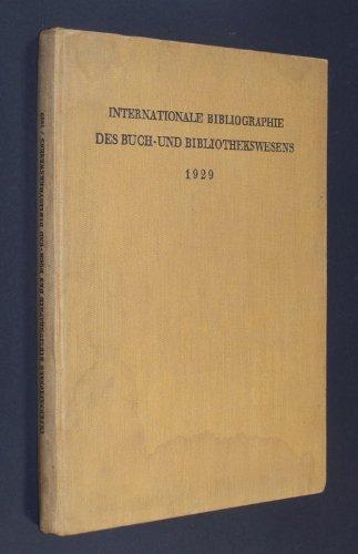 Internationale Bibliographie des Buch- und Bibliothekswesens. Mit besonderer Berücksichtigung der Bibliographie. Vierter Jahrgang. In kritischer Auswahl zusammengestellt von Rudolf Hoecker und Jor ...