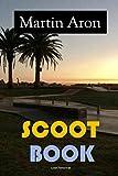 Scoot Book - Martin Aron: Apprendre la trottinette simplement, rapidement et sans se blesser