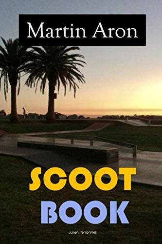 Scoot Book - Martin Aron: Apprendre la...