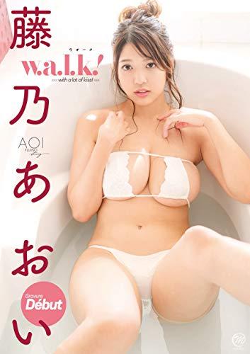 藤乃あおい w.a.l.k! [DVD]