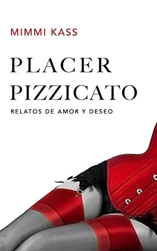 Placer Pizzicato: Relatos de amor y deseo