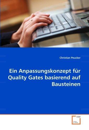 Ein Anpassungskonzept für Quality Gates basierend auf Bausteinen by Christian Peucker (2008-03-12)