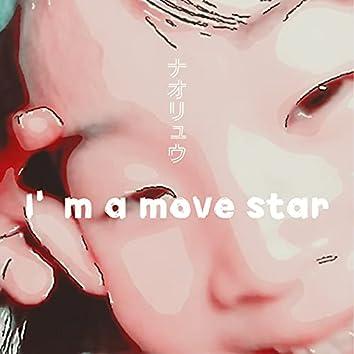I'M A MOVIE STAR