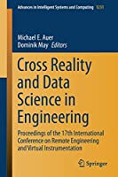 Cross Reality and Data Science in Engineering: Proceedings of the 17th International Conference on Remote Engineering and Virtual Instrumentation (Advances in Intelligent Systems and Computing (1231))