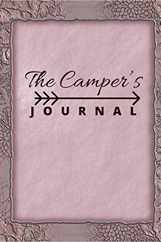"""The Camper's Journal: Compact Holiday Vacation Road Trip Planner Recordings Journal Diary Notebook, Glamping and Caravan Travel Organizer Memory ... 6""""x9"""" 120 pages (Camp Journals, Band 39)"""