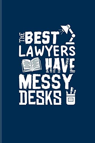 The Best Lawyers Have Messy Desks: Funny Lawyer Humor Undated Planner | Weekly & Monthly No Year Pocket Calendar | Medium 6x9 Softcover | For Law School Last Year & Career Fans