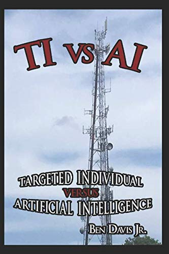 T I vs A I: Targeted Individual versus Artificial Intelligence