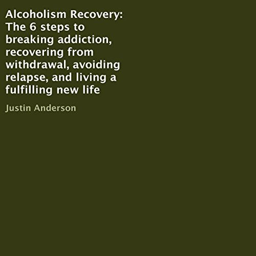 Alcoholism Recovery     The 6 Steps to Breaking Addiction, Recovering from Withdrawal, Avoiding Relapse, and Living a Fulfilling New Life              Written by:                                                                                                                                 Justin Anderson                               Narrated by:                                                                                                                                 Kirk Hanley                      Length: 18 mins     Not rated yet     Overall 0.0