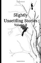 Slightly Unsettling Stories: Volume II