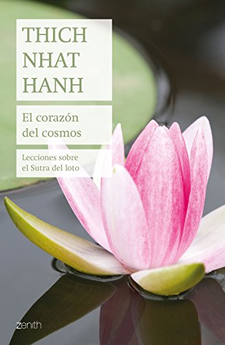 El corazón del cosmos: Lecciones sobre el Sutra del loto (Biblioteca Thich Nhat Hanh)