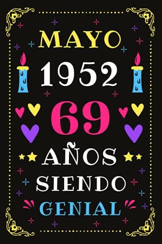 Mayo 1952 69 Años Siendo Genial: Diario de cumpleaños, cumpliendo 69 años | regalo de cumpleaños único de 69 años para hombres, mujeres, hermano, hermana, primo, amigo, hombre, mujer