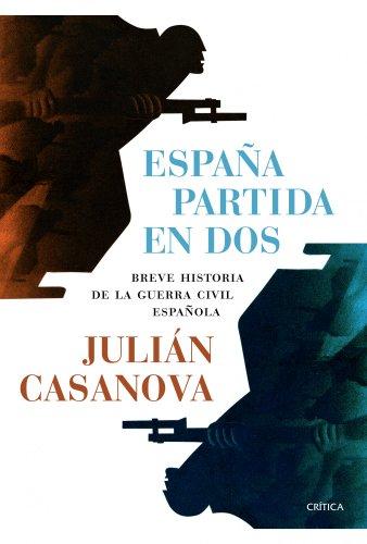 España partida en dos: Breve histtoria de la guerra civil española