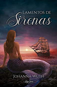 Lamentos de Sirenas (Spanish Edition) by [Johanna Wuth]