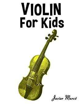 Violin for Kids: Christmas Carols, Classical Music, Nursery Rhymes, Traditional & Folk Songs! by [Javier Marcó]