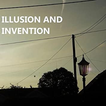 Illusion and Invention
