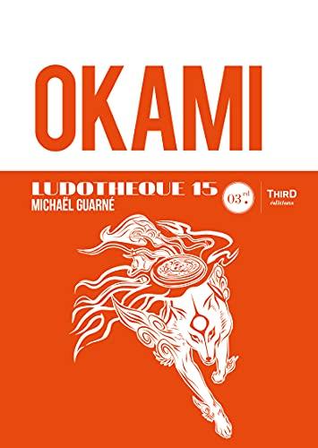Okami: Ludothèque 15 (French Edition)